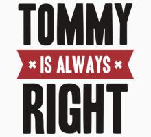 Tommy is Always Right Kids Clothes