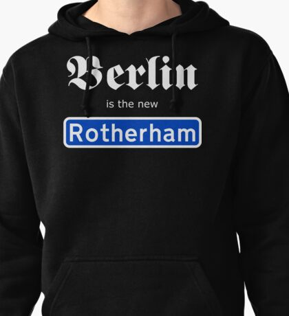 Berlin is the new Rotherham Pullover Hoodie