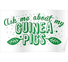 Ask me about my Guinea Pigs cute pet design Poster