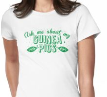 Ask me about my Guinea Pigs cute pet design Womens Fitted T-Shirt