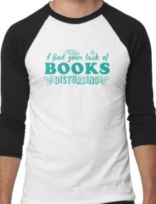 I find your lack of books disturbing Men's Baseball ¾ T-Shirt