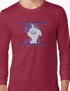 I'm not whining.  I'm complaining. Long Sleeve T-Shirt
