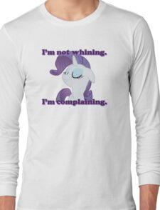 I'm not whining.  I'm complaining. Long Sleeve T-Shirt