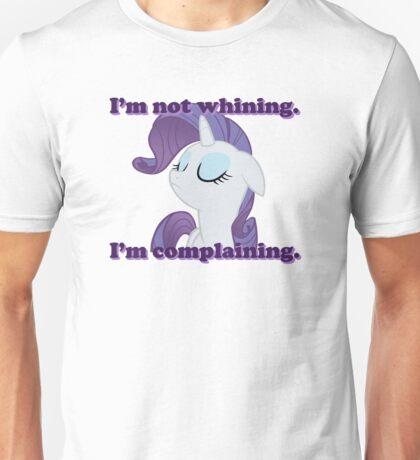 I'm not whining.  I'm complaining. Unisex T-Shirt
