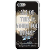All of This Is Yours... If Ur Rich! iPhone Case/Skin