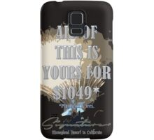 All of This Is Yours... If Ur Rich! Samsung Galaxy Case/Skin