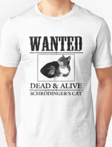 Wanted dead and alive schrodinger's cat T-Shirt
