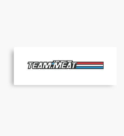 TEAM.MEAT : A Real Meaty Hero Canvas Print