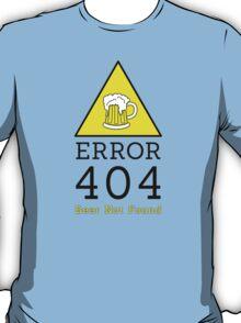Error 404 beer not found T-Shirt