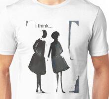 """Two girls talking; """"I think"""" Unisex T-Shirt"""