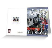 Get steamed Greeting Card