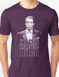 I'm Cliff Huxtable B*tch T-Shirt