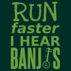 Run Faster I Hear Banjos by dale rogers