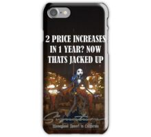 THEY RAISED THE PRICE AGAIN? NOW THATS JACKED UP iPhone Case/Skin