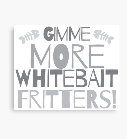 GIMME MORE Whitebait FRITTERS! New Zealand kiwi funny saying Canvas Print