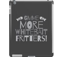 GIMME MORE Whitebait FRITTERS! New Zealand kiwi funny saying iPad Case/Skin