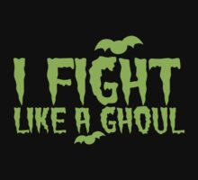 I fight like a GHOUL Kids Clothes
