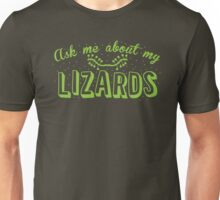 Ask me about my Lizards Unisex T-Shirt