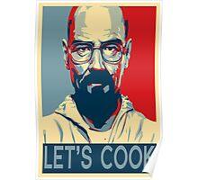 Walter White / Heisenberg - Let's Cook Poster