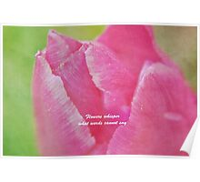 Flowers Whisper What Words Cannot Say Poster