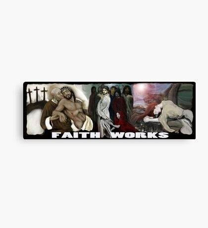 FAITH WORKS ! THE BELEIVERS BANNER Canvas Print