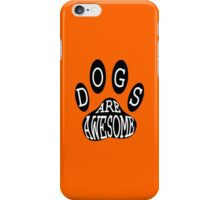 Dogs Are Awesome Typography  iPhone Case/Skin