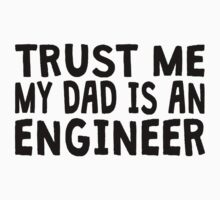 Trust Me My Dad Is An Engineer Kids Clothes