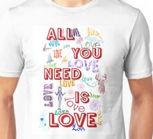 Love Is All You Need Tee Unisex T-Shirt