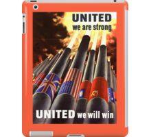 Propaganda Poster WWII ~ United We Are Strong ~ World War 2 ~ 0505  iPad Case/Skin