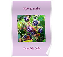 How to make Bramble Jelly Poster