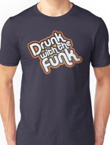 drunk with the funk T-Shirt
