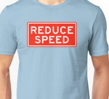 Reduce Speed Unisex T-Shirt