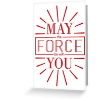 May the Force be with you (10) Greeting Card