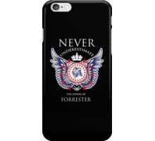 Never Underestimate The Power Of Forrester - Tshirts & Accessories iPhone Case/Skin