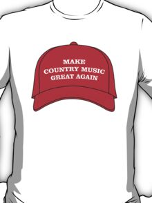 Make Country Music Great Again T-Shirt