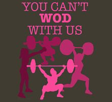 You Can't WOD With Us Womens Fitted T-Shirt