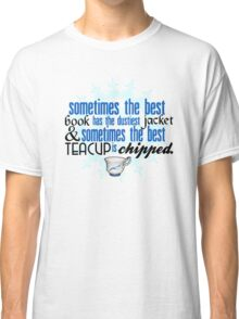 The best teacup. Classic T-Shirt