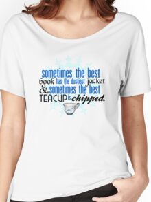 The best teacup. Women's Relaxed Fit T-Shirt