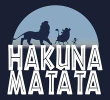 HAKUNA MATATA (night edition) by HiddenCorner