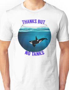 Thanks But No Tanks Unisex T-Shirt