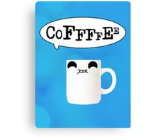 Coffeeeeee Canvas Print