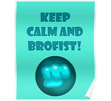 Keep Calm and BROFIST! Poster