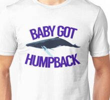 Baby Got Humpback Unisex T-Shirt