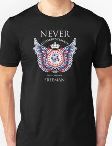 Never Underestimate The Power Of Freeman - Tshirts & Accessories T-Shirt