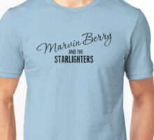 Marvin Berry and the Starlighters Unisex T-Shirt
