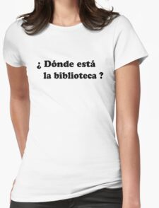 Donde esta la biblioteca? (black) Womens Fitted T-Shirt