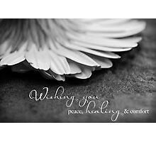 Peace, Healing & Comfort Photographic Print