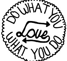 Do What You Love, Love What You Do by Marlena Penn