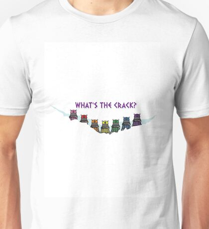 Whats the Crack? Unisex T-Shirt