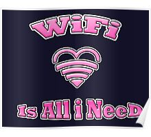 WiFi is all i need Poster